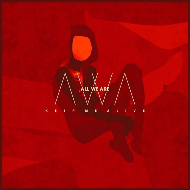 All We Are - Keep Me Alive