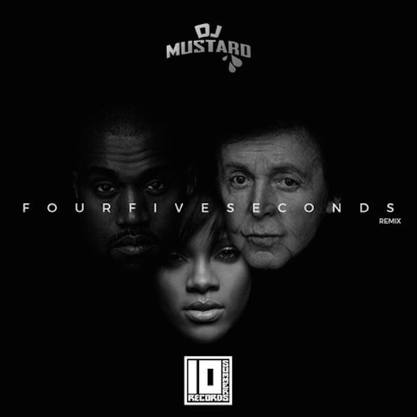 "Rihanna, Kanye West & Paul McCartney – ""FourFiveSeconds (DJ Mustard Remix)"""