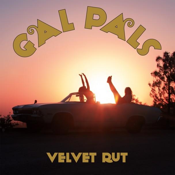 Gal Pals - Velvet Rut