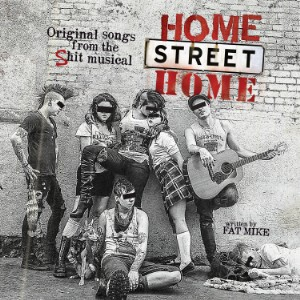 Fat Mike - Home Street Home
