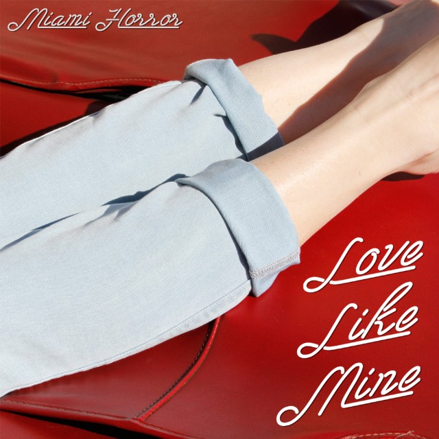 Miami Horror Love Like Mine