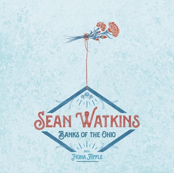 "Sean Watkins - ""Banks Of The Ohio"" (Feat. Fiona Apple)"