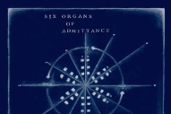 Stream Six Organs Of Admittance <em>Hexadic</em>