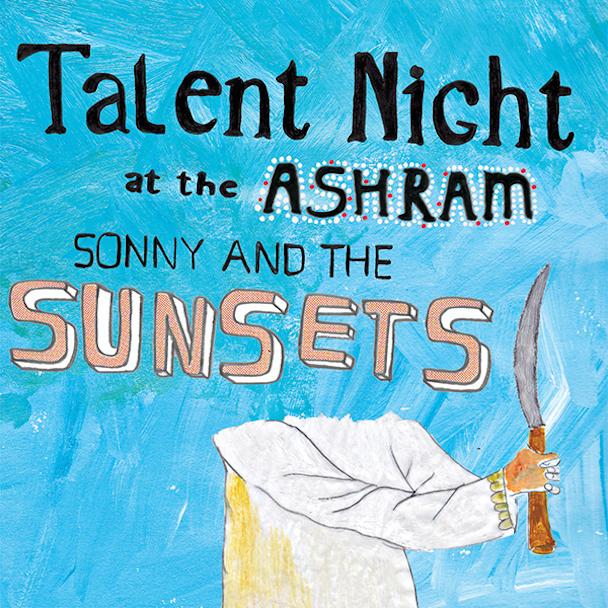 Stream Sonny And The Sunsets <em>Talent Night At The Ashram</em>