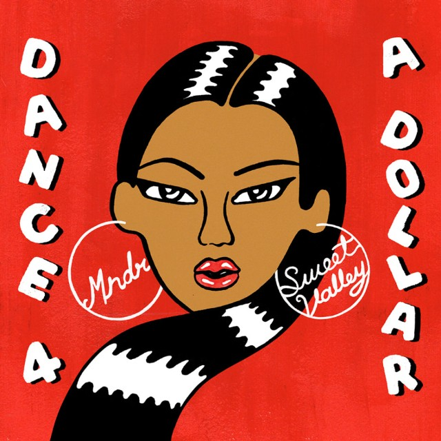 Sweet Valley and MNDR - Dance 4 A Dollar