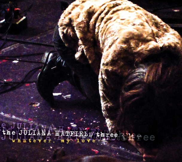 The Juliana Hatfield Three - Whatever My Love