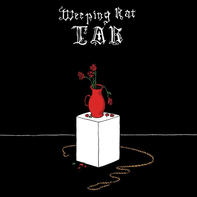 Weeping Rat - Tar