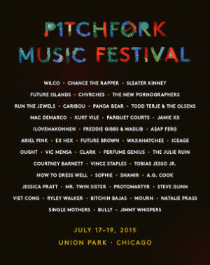 Pitchfork Music Festival 2015 Lineup