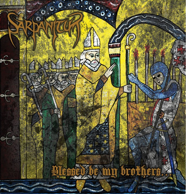 Sarpanitum - Blessed Be My Brothers