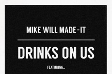 "Mike Will Made-It - ""Drinks On Us (Remix Feat. The Weeknd)"""