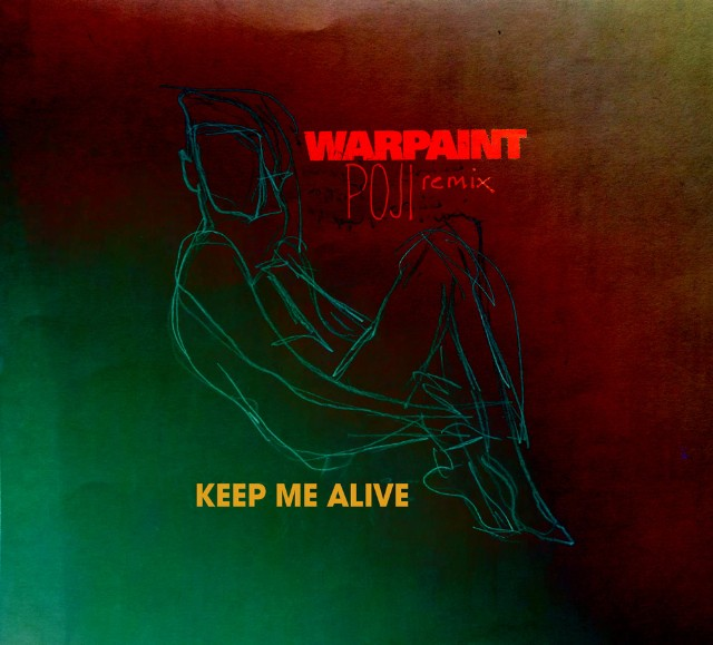 All We Are Keep Me Alive Warpaint Remix