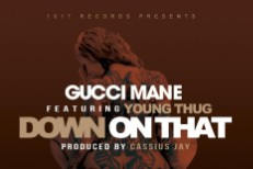 Gucci Mane Young Thug Down On That