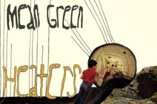 Heaters - 'Mean Green'