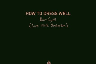 "How To Dress Well – ""Pour Cyril"" (Live With Orchestra)"
