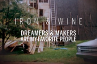 Watch Iron &#038; Wine&#8217;s Concert Film <em>Dreamers And Makers Are My Favorite People</em>