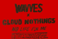 Wavves And Cloud Nothings Announce Joint Album <em>No Life For Me</em>