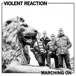 Violent Reaction – Marching On