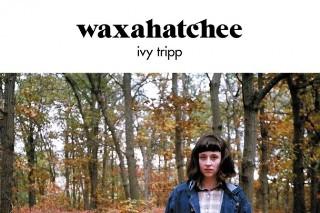 Stream Waxahatchee Ivy Tripp
