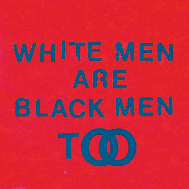 Young Fathers White Men Are Black Men Too