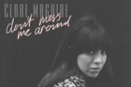 Stream Clare Maguire <em>Don&#8217;t Mess Me Around</em> EP