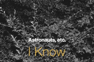 "Astronauts, etc. – ""I Know"" (Stereogum Premiere)"