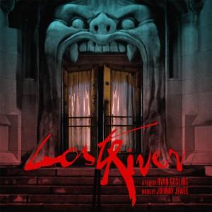 Johnny Jewel Lost River Soundtrack
