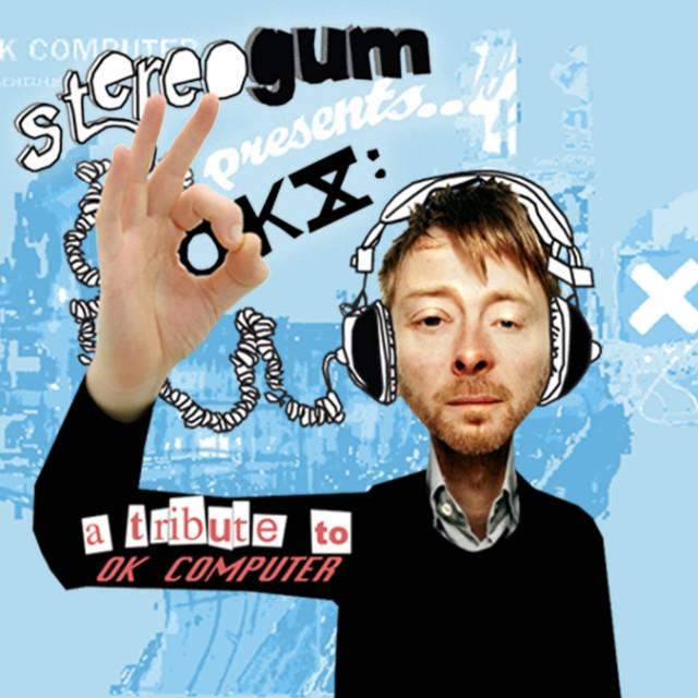 Stereogum Presents... OKX: A Tribute To OK Computer