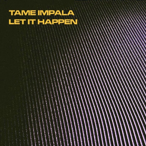 Tame Impala Let It Happen Stereogum