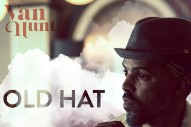 "Van Hunt – ""Old Hat"" (Stereogum Premiere)"