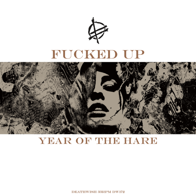 Fucked Up - Year Of The Hare