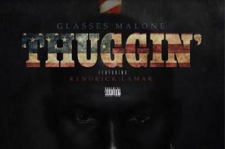 """Glasses Malone – """"Thuggin'"""" (Feat. Kendrick Lamar)"""