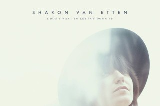 Sharon Van Etten Announces <em>I Don&#8217;t Want To Let You Down</em> EP