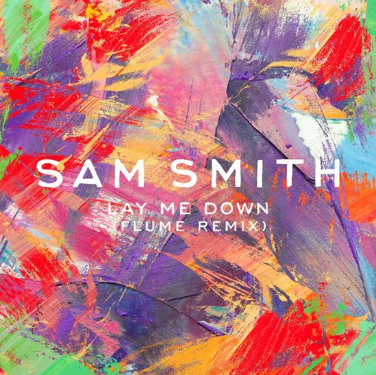 Sam Smith Stay With Me Flume Remix