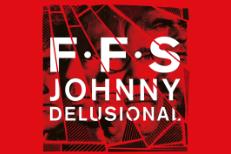 FFS Johnny Delusional