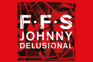 "FFS – ""Johnny Delusional"""