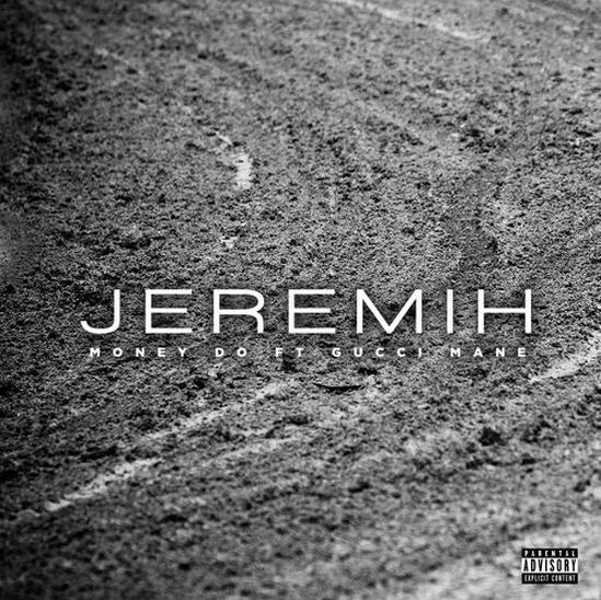 Jeremih Gucci Mane My Money Do