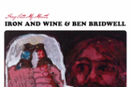 "Iron & Wine And Ben Bridwell – ""Bullet Proof Soul"" (Sade Cover) & ""No Way Out Of Here"" (Unicorn Cover)"