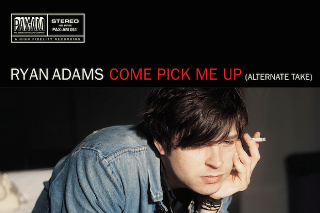 "Ryan Adams – ""Come Pick Me Up"" (Alternate Take) & ""When The Rope Gets Tight"""