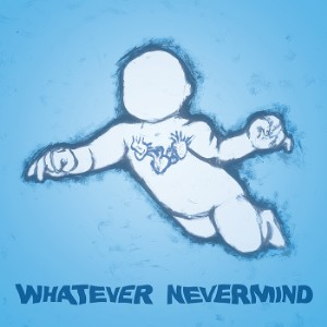 Stream Whatever Nevermind: A Tribute To Nirvana's Nevermind