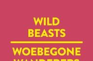 """Wild Beasts – """"Woebegone Wanderers II"""""""