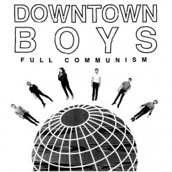Downtown Boys – Full Communism