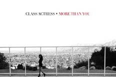 "Class Actress – ""More Than You"""