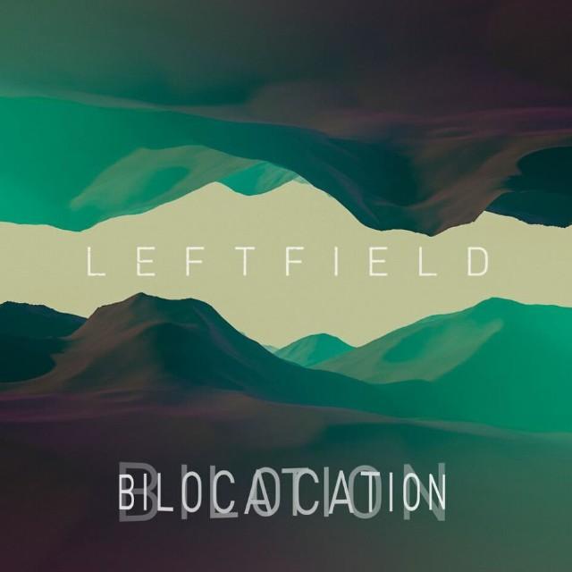 Leftfield - Bilocation