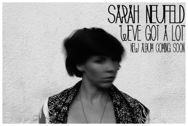 Sarah Neufeld We've Got A Lot