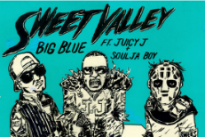 Sweet Valley Big Blue Juicy J Soulja Boy