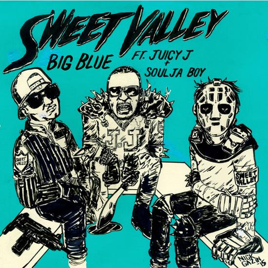 Sweet Valley Big Blue Juicy J Soulja Boy