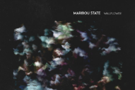 "Maribou State – ""Wallflower"""