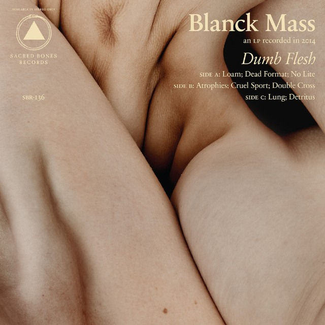 Stream Blanck Mass Dumb Flesh
