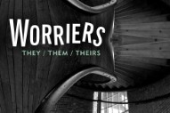 """Worriers – """"They / Them / Theirs"""""""