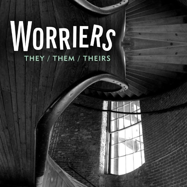 """Worriers - """"They / Them / Theirs"""""""